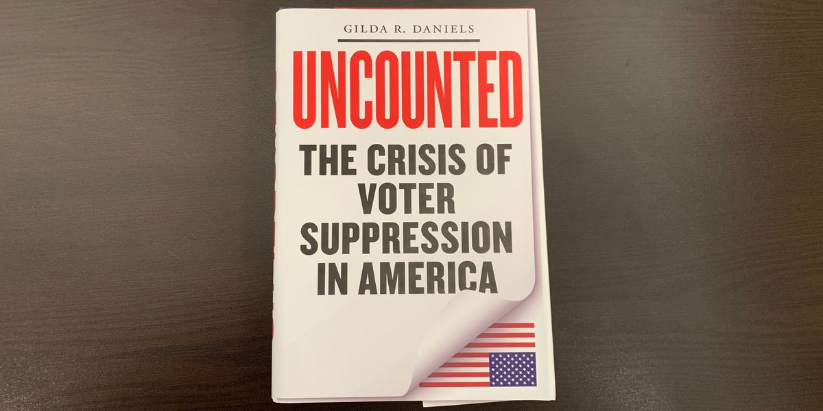 'Uncounted: The Crisis of Voter Suppression in America' by Gilda R. Daniels